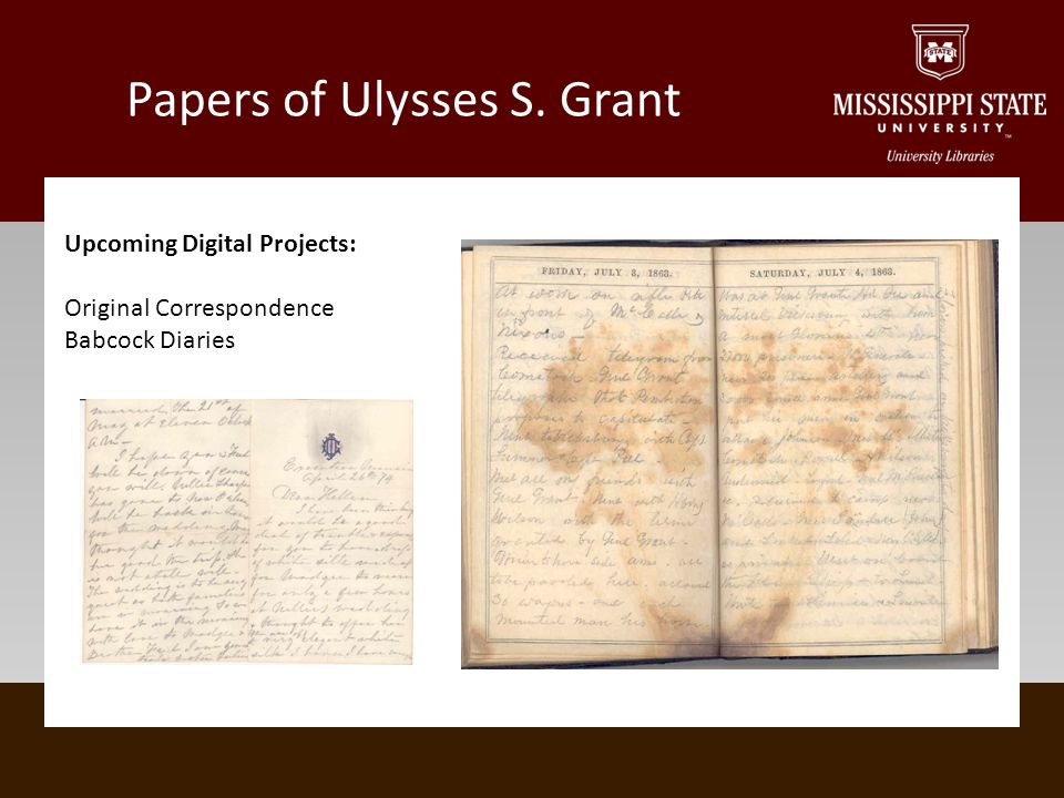 Papers of Ulysses S. Grant Upcoming Digital Projects: Original Correspondence Babcock Diaries
