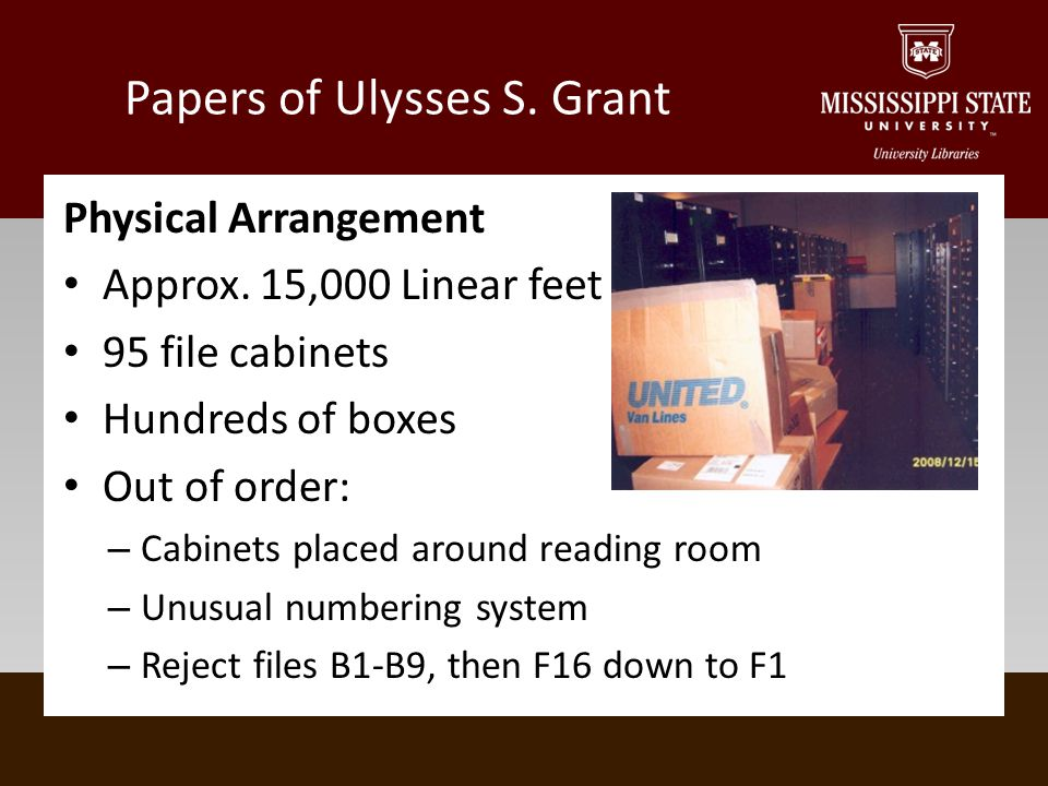 Papers of Ulysses S. Grant Physical Arrangement Approx.