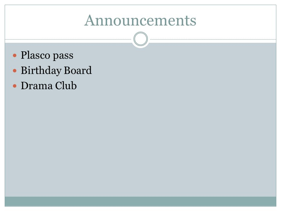 Announcements Plasco pass Birthday Board Drama Club