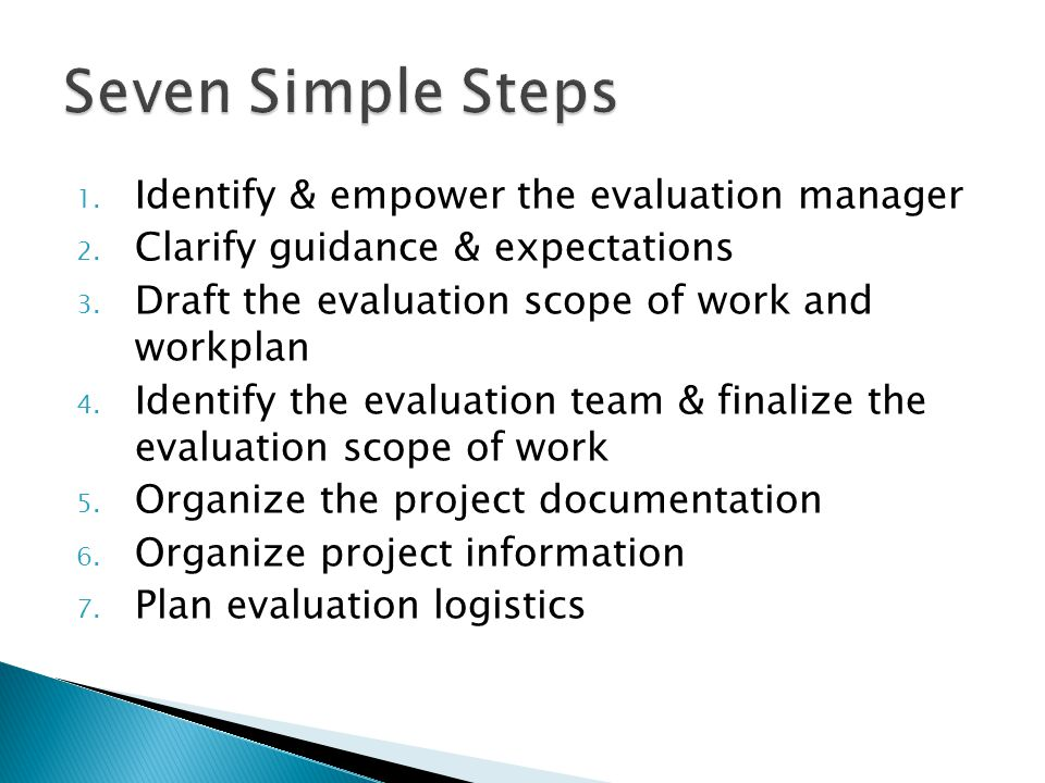 1. Identify & empower the evaluation manager 2. Clarify guidance & expectations 3.