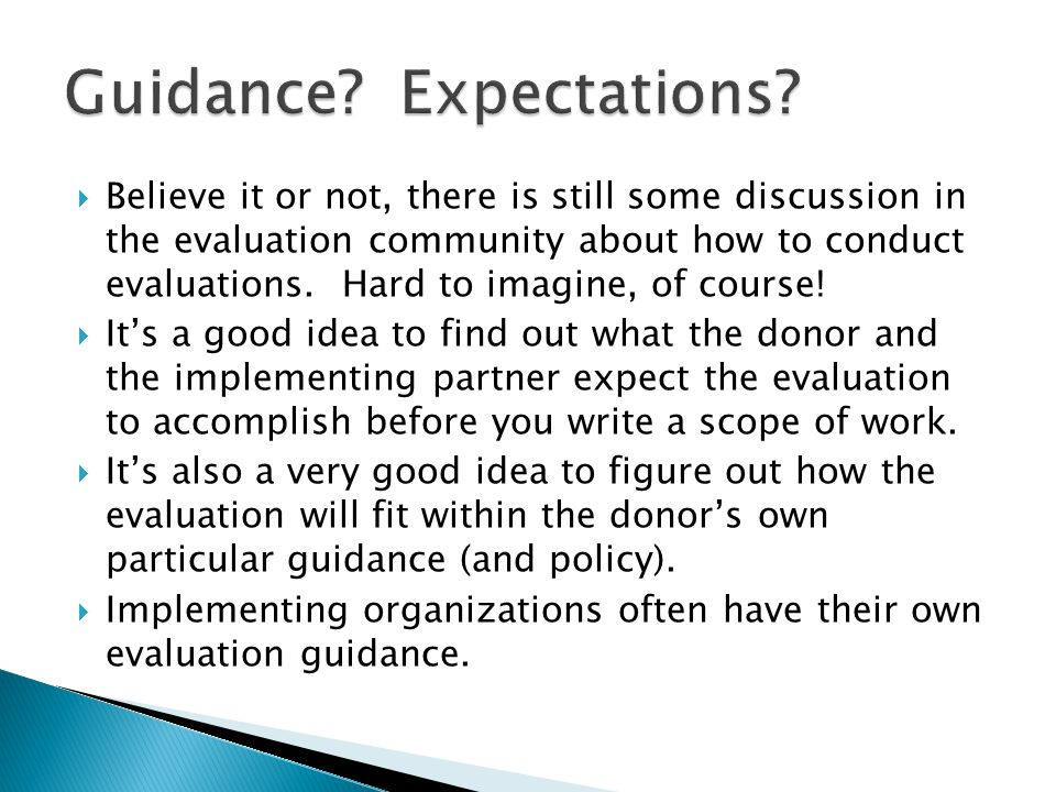 Believe it or not, there is still some discussion in the evaluation community about how to conduct evaluations.