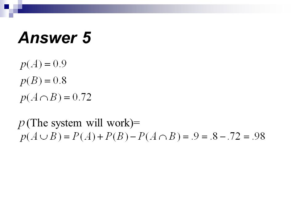 (The system will work)= Answer 5