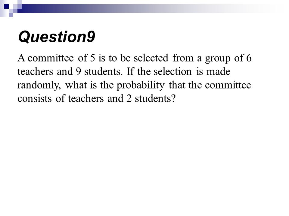 A committee of 5 is to be selected from a group of 6 teachers and 9 students. If the selection is made randomly, what is the probability that the comm