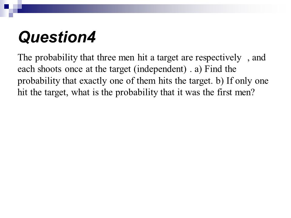 The probability that three men hit a target are respectively, and each shoots once at the target (independent).