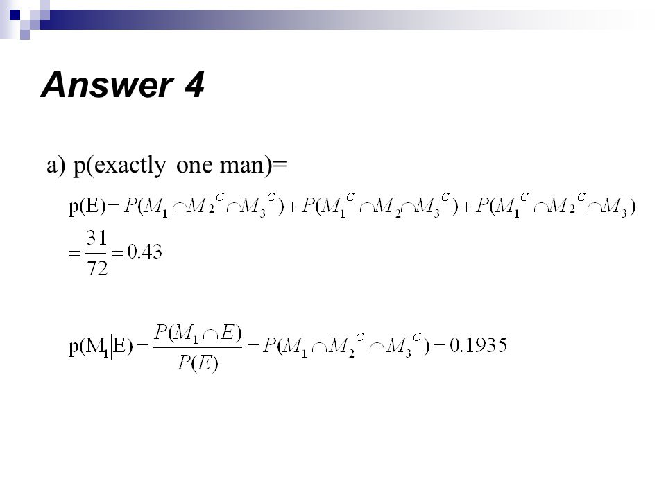 a) p(exactly one man)= Answer 4