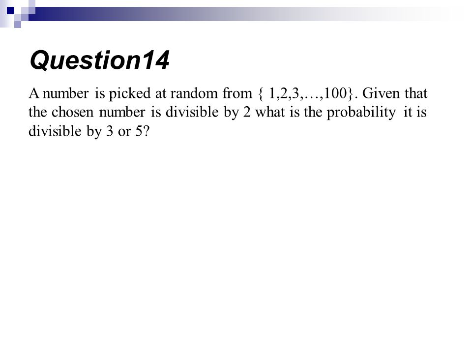 A number is picked at random from { 1,2,3,…,100}.