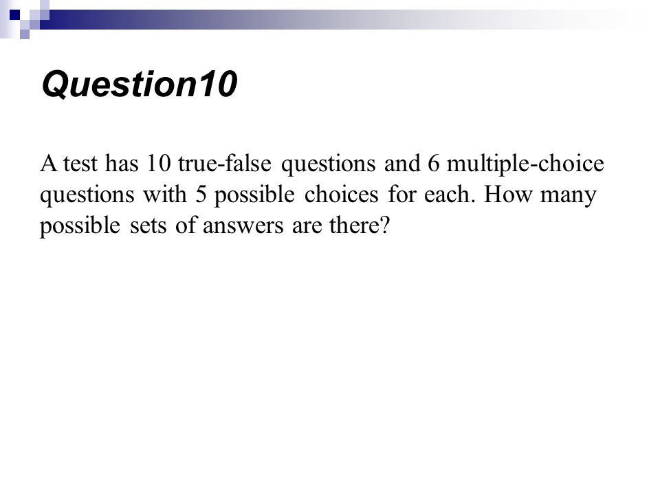 A test has 10 true-false questions and 6 multiple-choice questions with 5 possible choices for each. How many possible sets of answers are there? Ques
