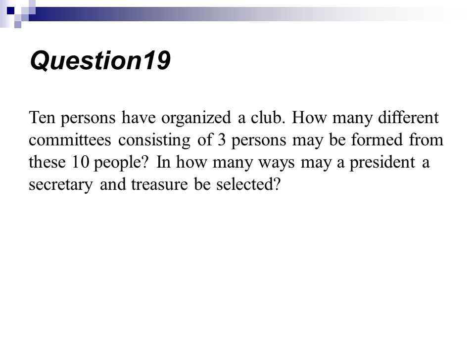 Ten persons have organized a club.