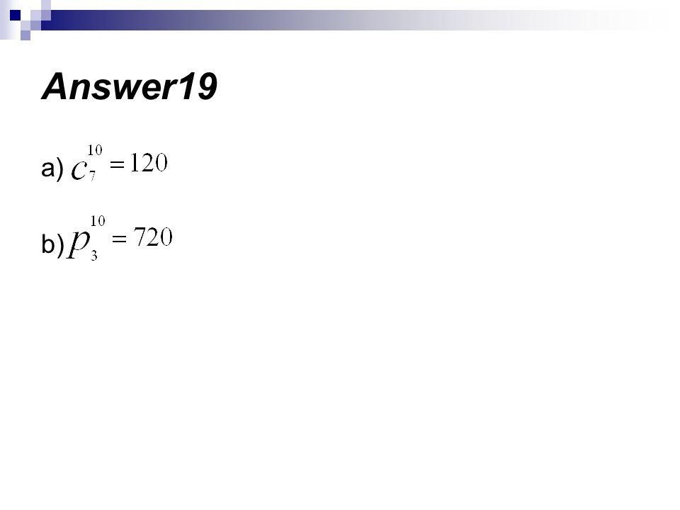 a) b) Answer19