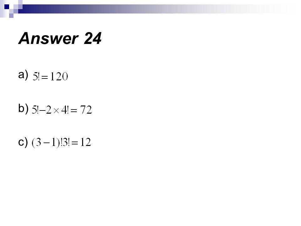 a) b) c) Answer 24
