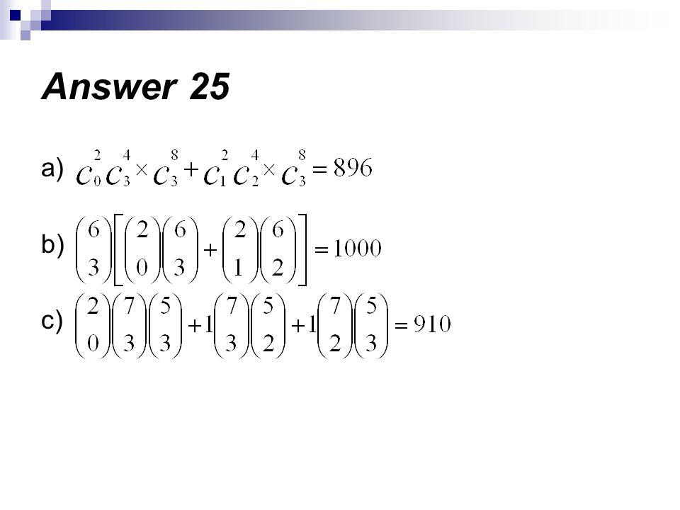 a) b) c) Answer 25