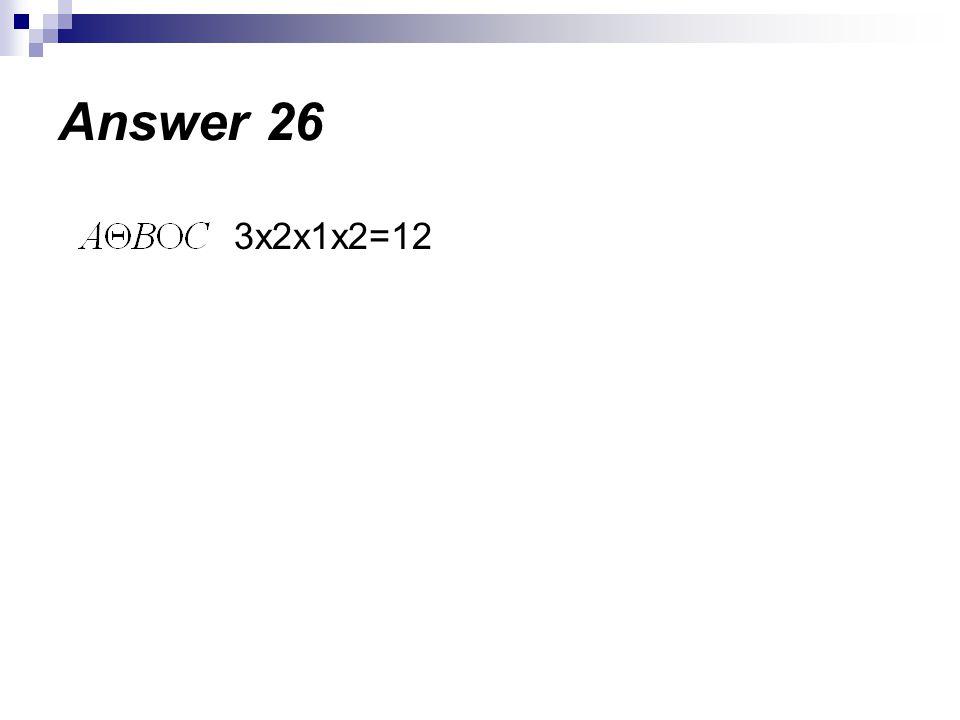 3x2x1x2=12 Answer 26