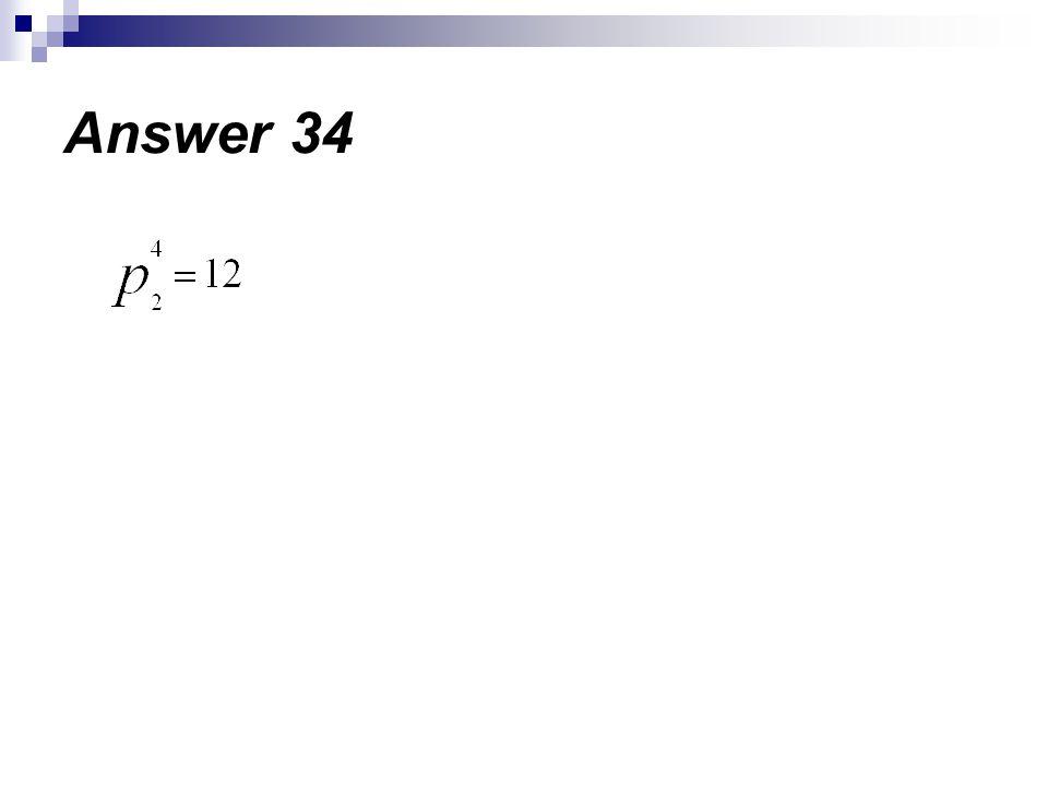 Answer 34