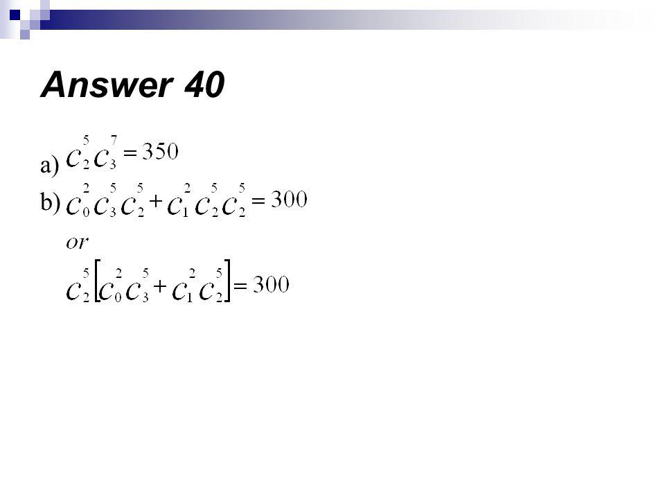 a) b) Answer 40