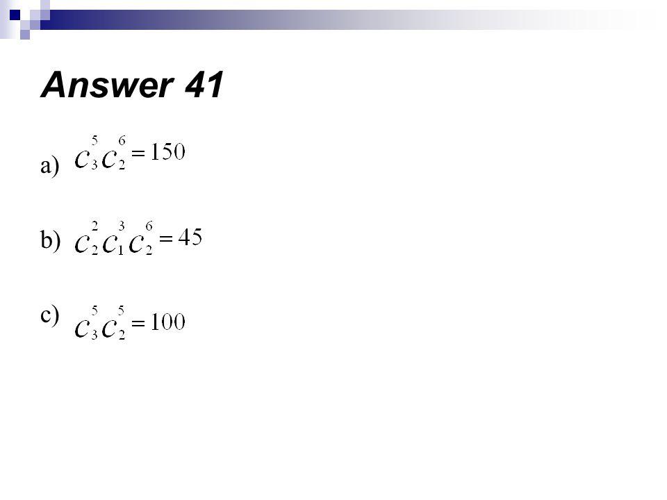 a) b) c) Answer 41