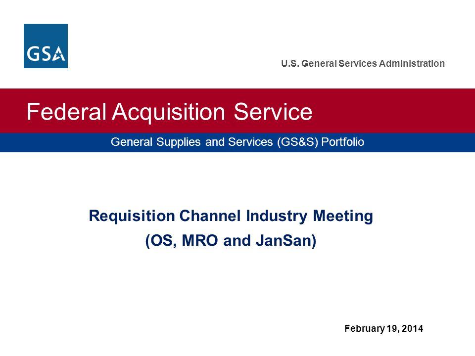 General Supplies and Services (GS&S) Portfolio Federal Acquisition Service U.S.