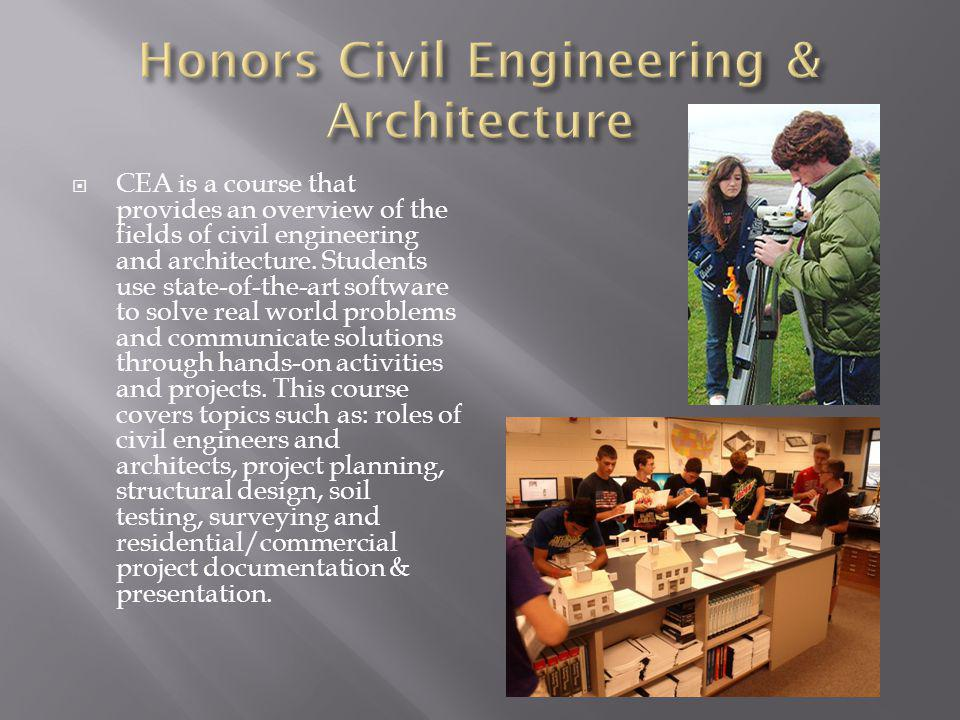 CEA is a course that provides an overview of the fields of civil engineering and architecture.