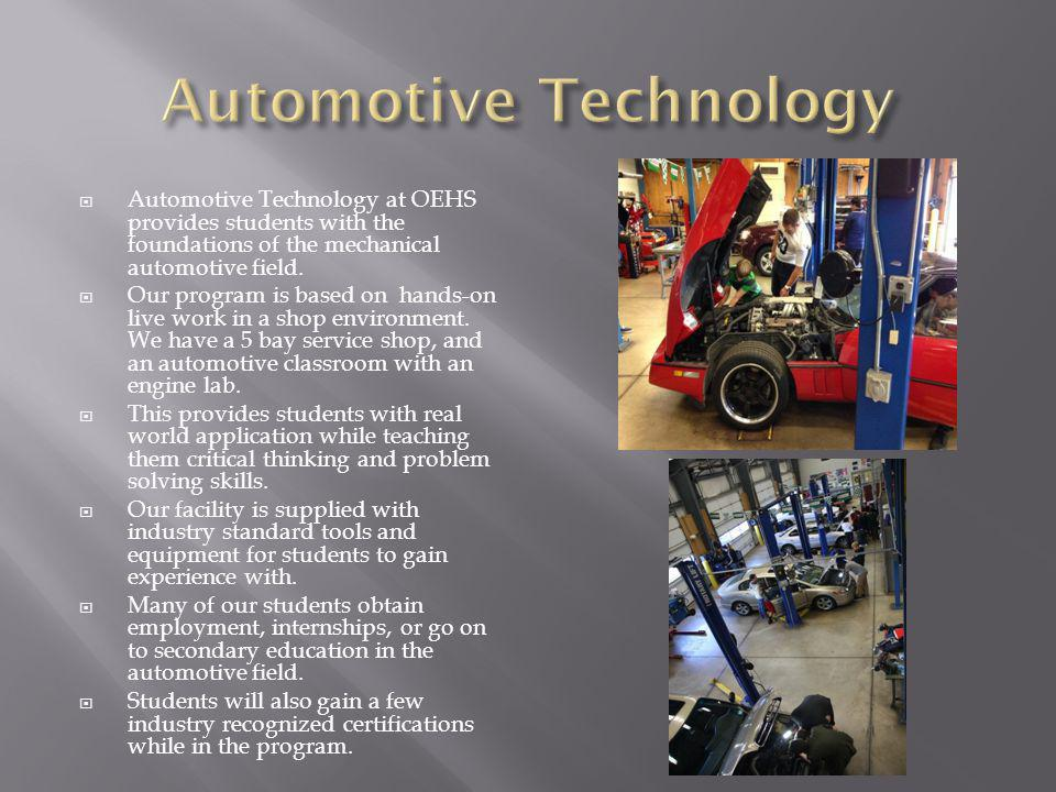 Automotive Technology at OEHS provides students with the foundations of the mechanical automotive field.