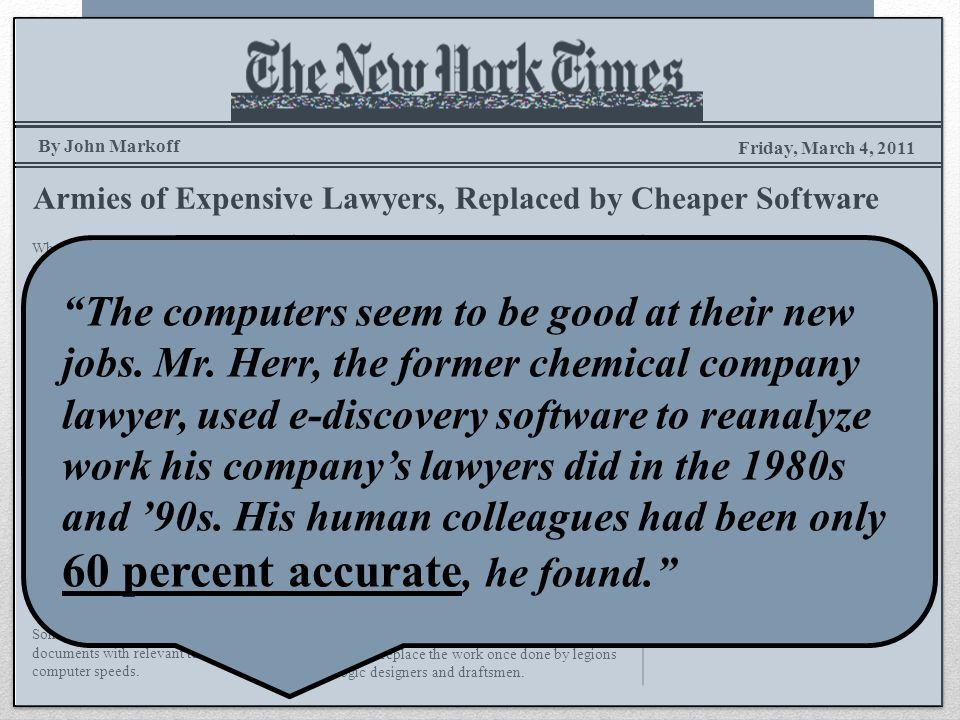 Friday, March 4, 2011 Armies of Expensive Lawyers, Replaced by Cheaper Software When five television studios became entangled in a Justice Department antitrust lawsuit against CBS, the cost was immense.