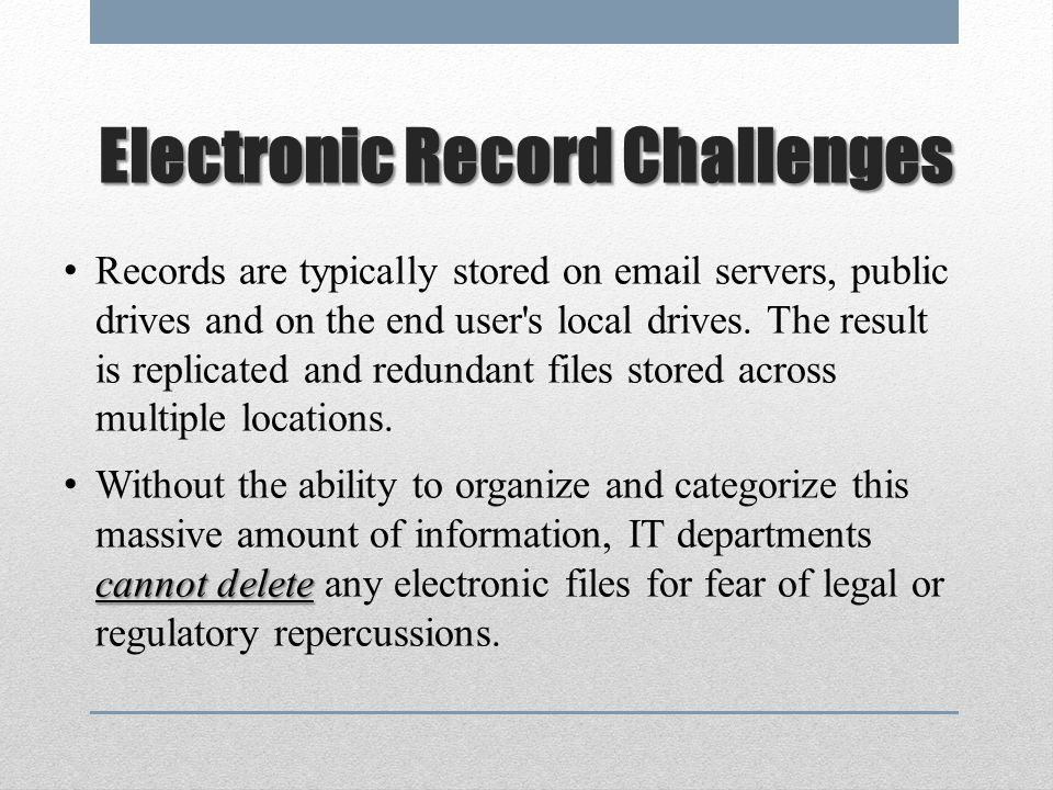Records are typically stored on email servers, public drives and on the end user s local drives.
