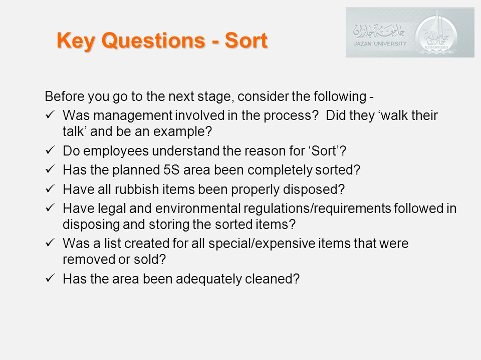 Before you go to the next stage, consider the following - Was management involved in the process.
