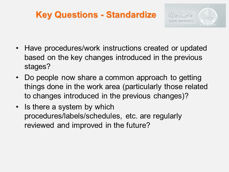 Have procedures/work instructions created or updated based on the key changes introduced in the previous stages.