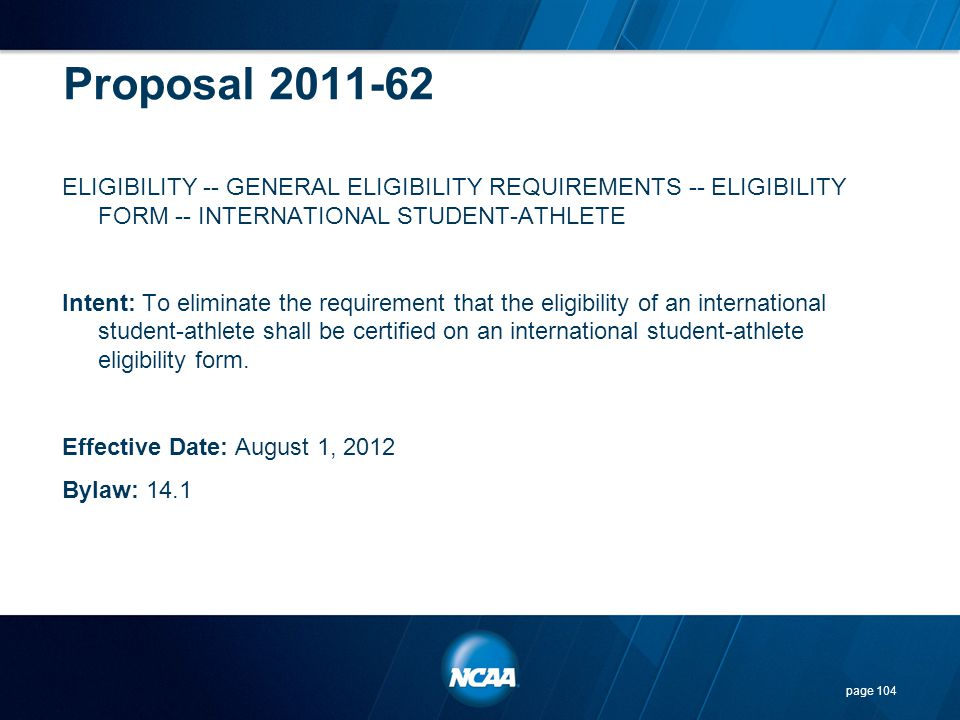 Proposal 2011-62 ELIGIBILITY -- GENERAL ELIGIBILITY REQUIREMENTS -- ELIGIBILITY FORM -- INTERNATIONAL STUDENT-ATHLETE Intent: To eliminate the require