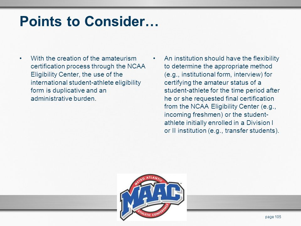 Points to Consider… With the creation of the amateurism certification process through the NCAA Eligibility Center, the use of the international studen