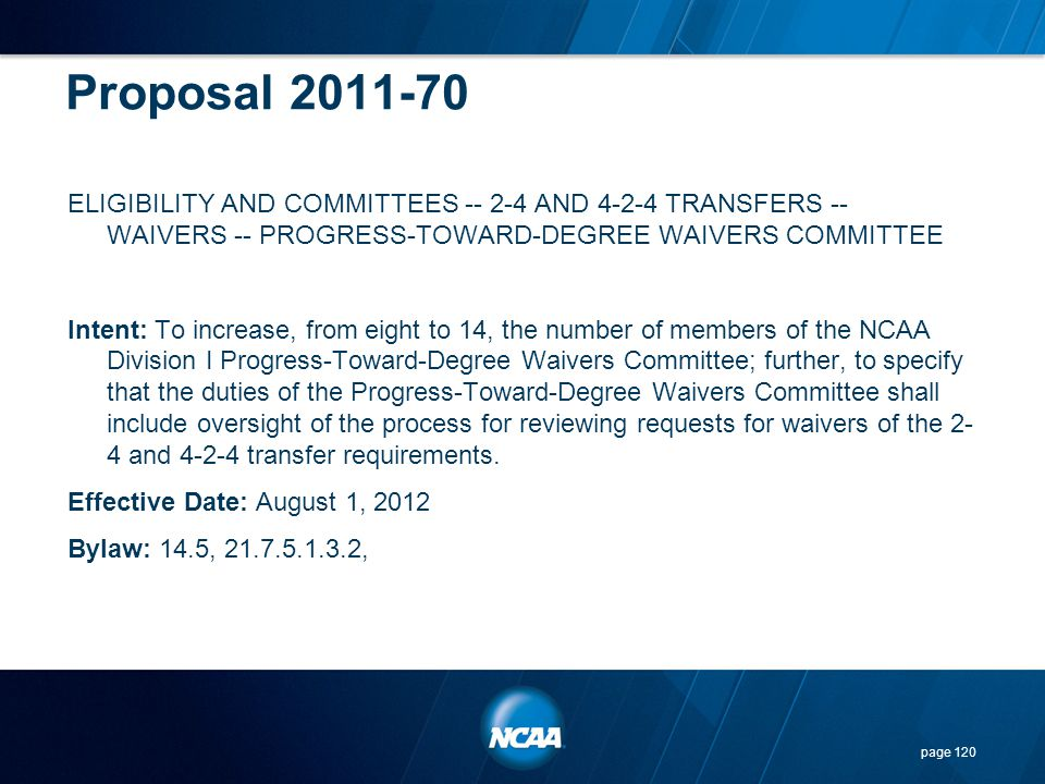 Proposal 2011-70 ELIGIBILITY AND COMMITTEES -- 2-4 AND 4-2-4 TRANSFERS -- WAIVERS -- PROGRESS-TOWARD-DEGREE WAIVERS COMMITTEE Intent: To increase, fro