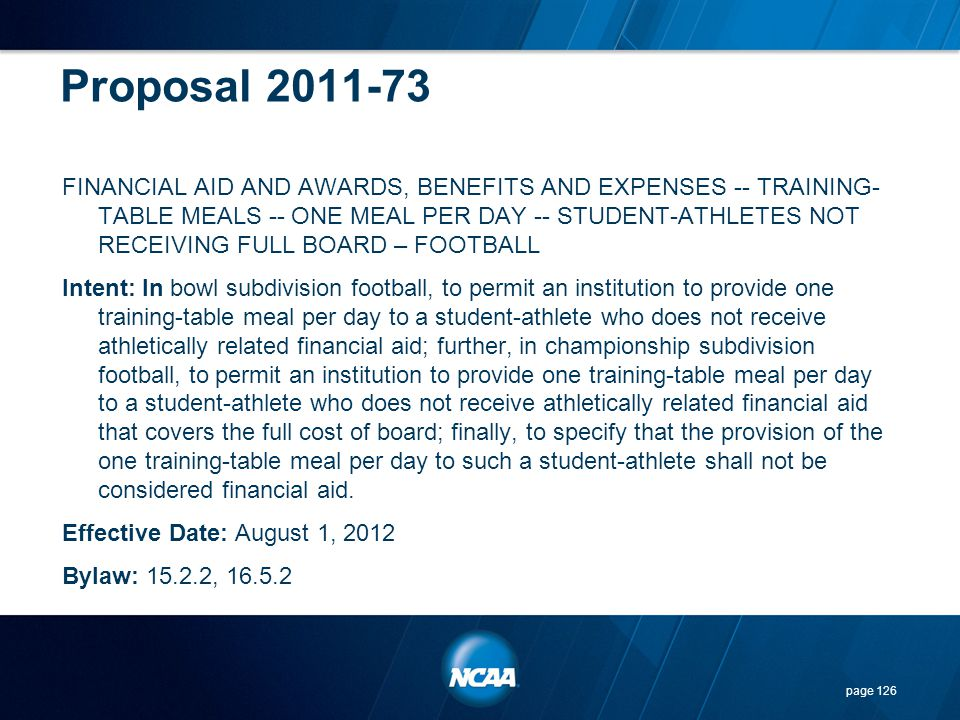 Proposal 2011-73 FINANCIAL AID AND AWARDS, BENEFITS AND EXPENSES -- TRAINING- TABLE MEALS -- ONE MEAL PER DAY -- STUDENT-ATHLETES NOT RECEIVING FULL B