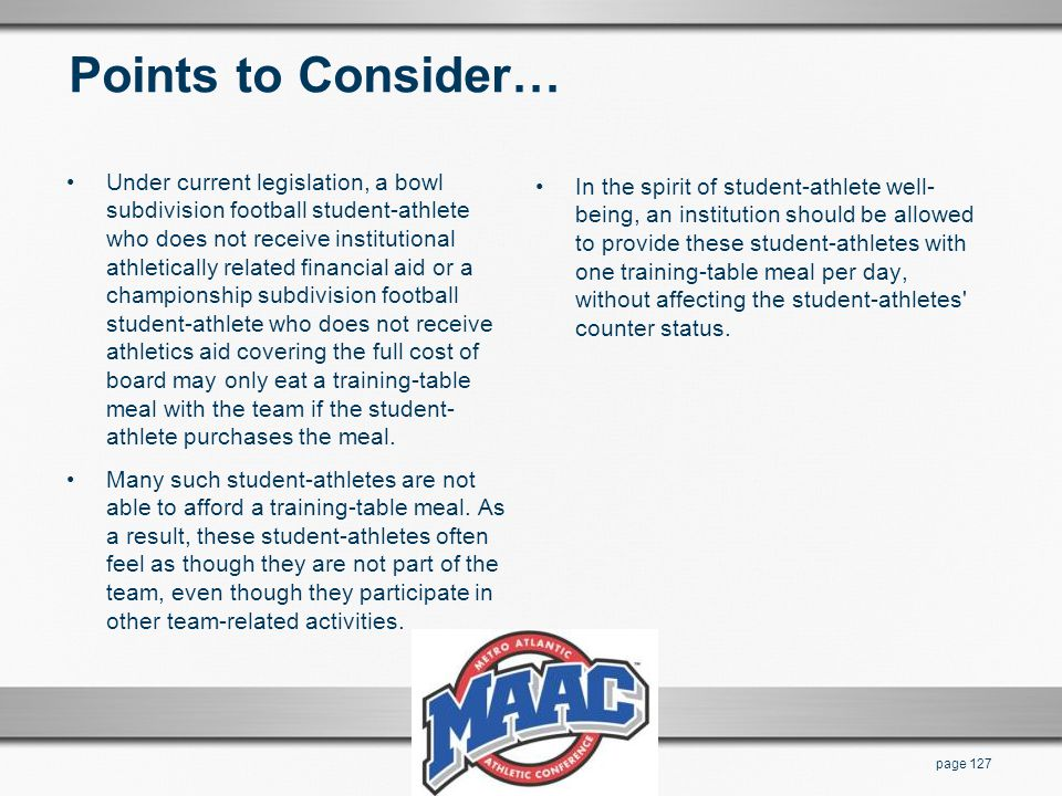 Points to Consider… Under current legislation, a bowl subdivision football student-athlete who does not receive institutional athletically related fin