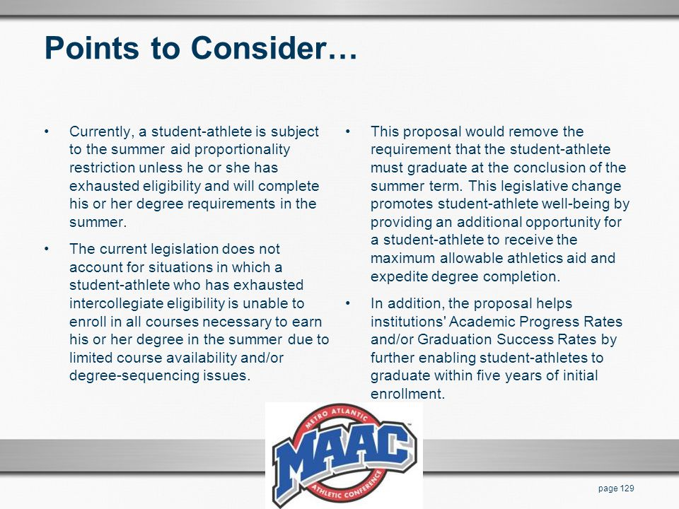 Points to Consider… Currently, a student-athlete is subject to the summer aid proportionality restriction unless he or she has exhausted eligibility a