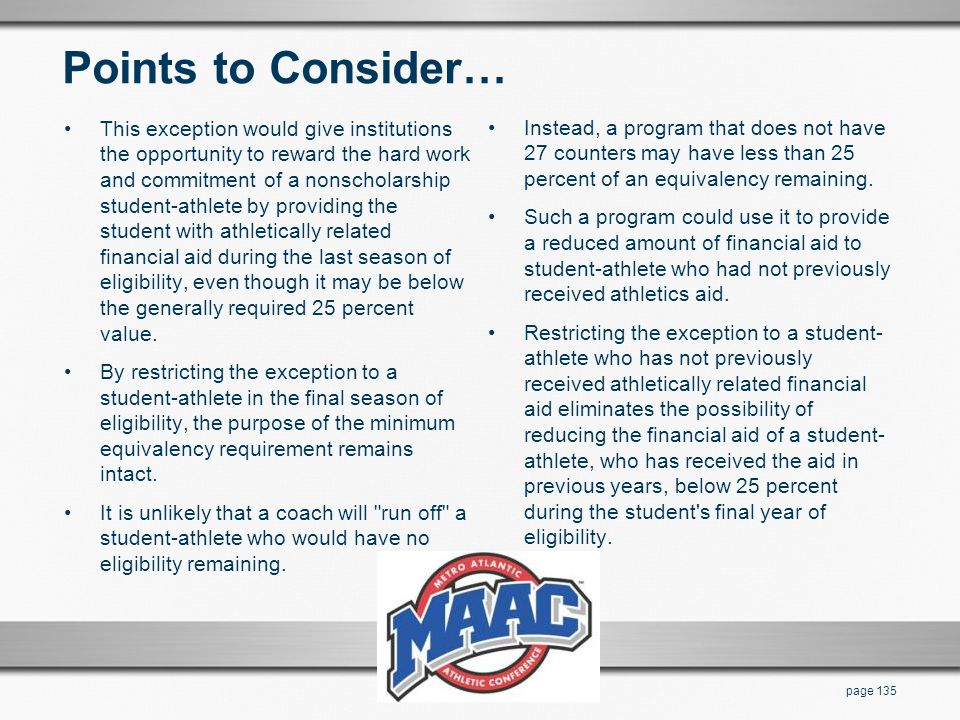 Points to Consider… This exception would give institutions the opportunity to reward the hard work and commitment of a nonscholarship student-athlete