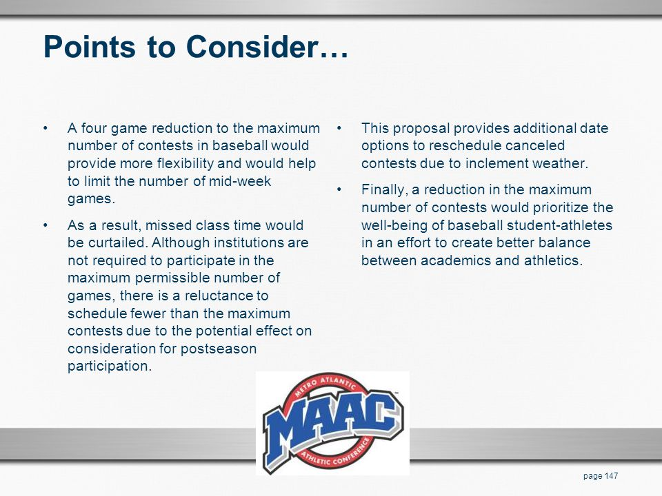 Points to Consider… A four game reduction to the maximum number of contests in baseball would provide more flexibility and would help to limit the num