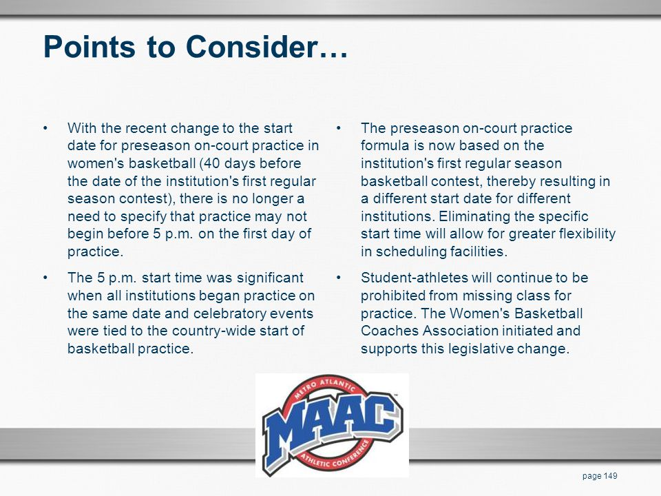 Points to Consider… With the recent change to the start date for preseason on-court practice in women's basketball (40 days before the date of the ins