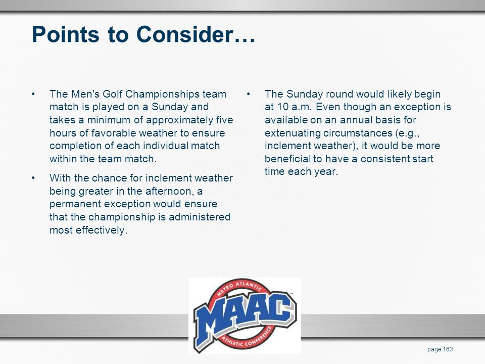 Points to Consider… The Men's Golf Championships team match is played on a Sunday and takes a minimum of approximately five hours of favorable weather