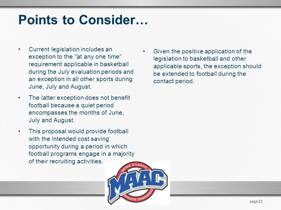 Points to Consider… Current legislation includes an exception to the