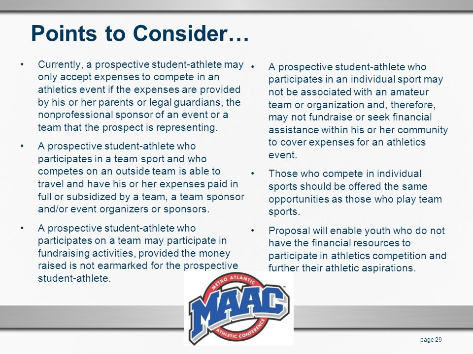 Points to Consider… Currently, a prospective student-athlete may only accept expenses to compete in an athletics event if the expenses are provided by