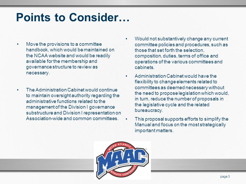 Points to Consider… Move the provisions to a committee handbook, which would be maintained on the NCAA website and would be readily available for the