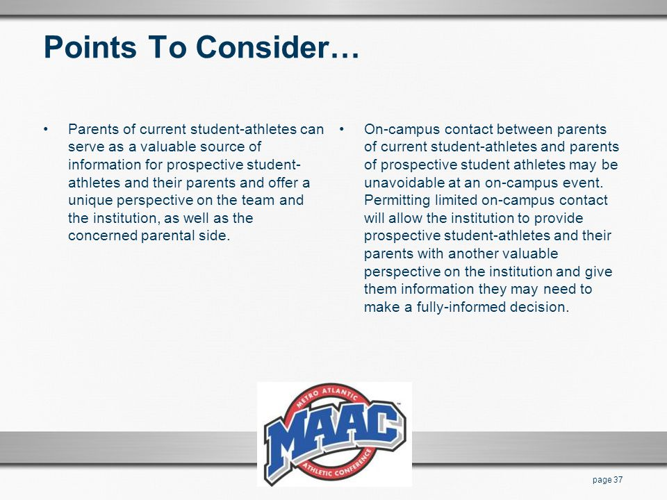 Points To Consider… Parents of current student-athletes can serve as a valuable source of information for prospective student- athletes and their pare