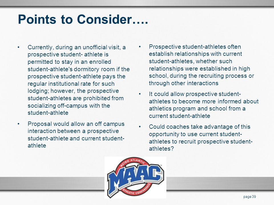 Points to Consider…. Currently, during an unofficial visit, a prospective student- athlete is permitted to stay in an enrolled student-athlete's dormi