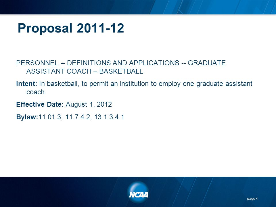 Points to Consider… Current legislation prohibits the employment of a volunteer or graduate assistant coach in basketball.
