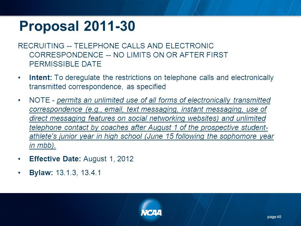Proposal 2011-30 RECRUITING -- TELEPHONE CALLS AND ELECTRONIC CORRESPONDENCE -- NO LIMITS ON OR AFTER FIRST PERMISSIBLE DATE Intent: To deregulate the