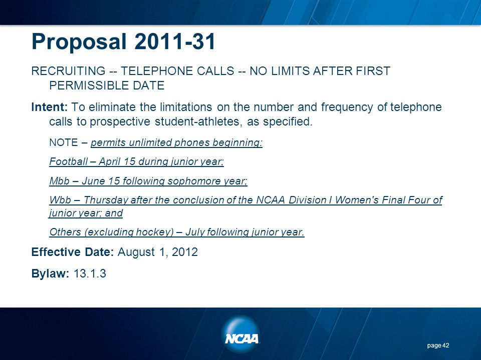 Proposal 2011-31 RECRUITING -- TELEPHONE CALLS -- NO LIMITS AFTER FIRST PERMISSIBLE DATE Intent: To eliminate the limitations on the number and freque
