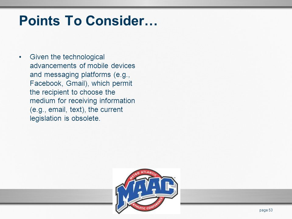 Points To Consider… Given the technological advancements of mobile devices and messaging platforms (e.g., Facebook, Gmail), which permit the recipient