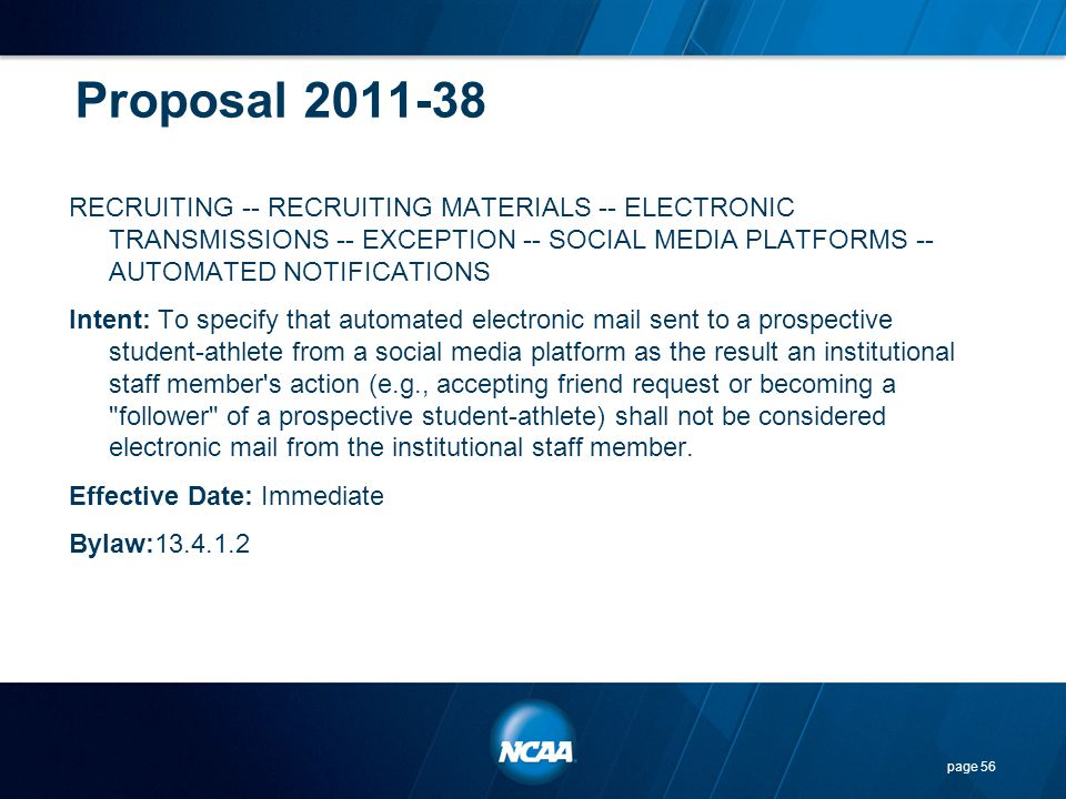Proposal 2011-38 RECRUITING -- RECRUITING MATERIALS -- ELECTRONIC TRANSMISSIONS -- EXCEPTION -- SOCIAL MEDIA PLATFORMS -- AUTOMATED NOTIFICATIONS Inte