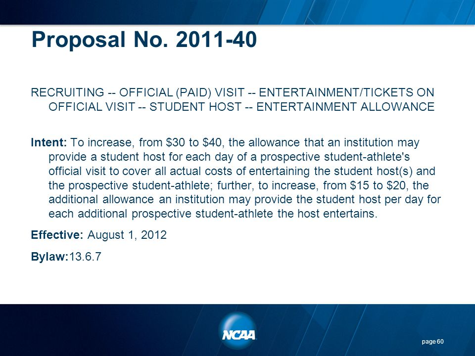 Proposal No. 2011-40 RECRUITING -- OFFICIAL (PAID) VISIT -- ENTERTAINMENT/TICKETS ON OFFICIAL VISIT -- STUDENT HOST -- ENTERTAINMENT ALLOWANCE Intent: