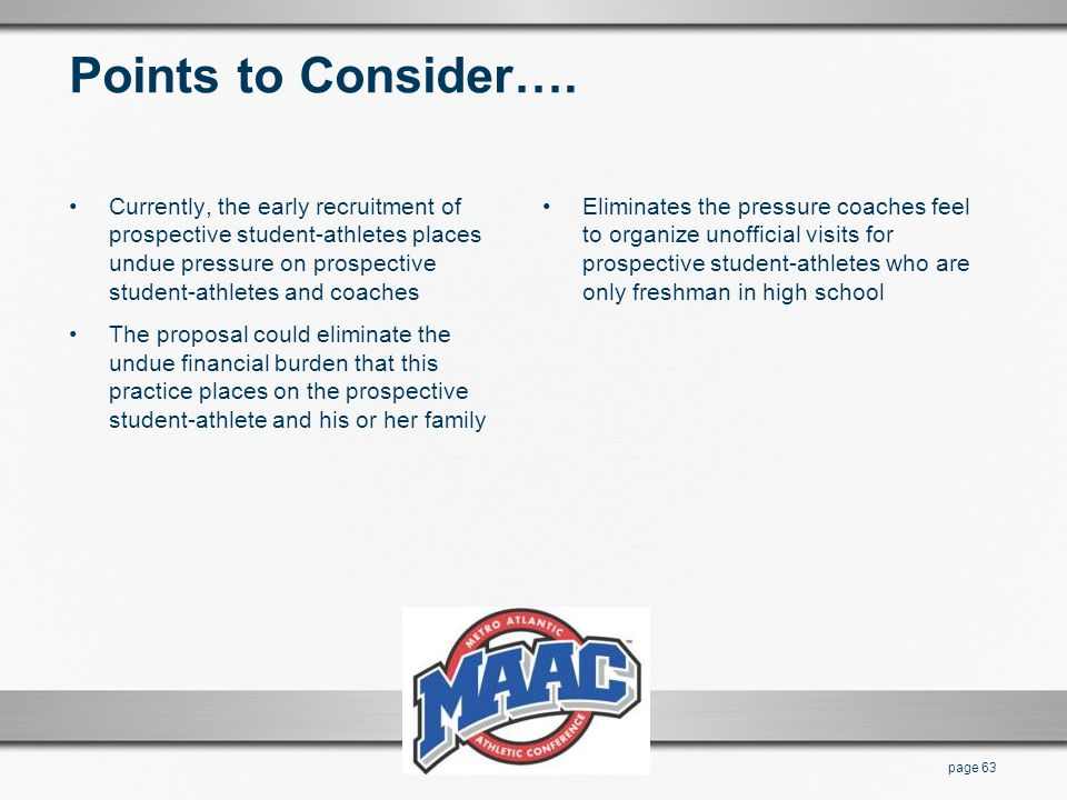 Points to Consider…. Currently, the early recruitment of prospective student-athletes places undue pressure on prospective student-athletes and coache