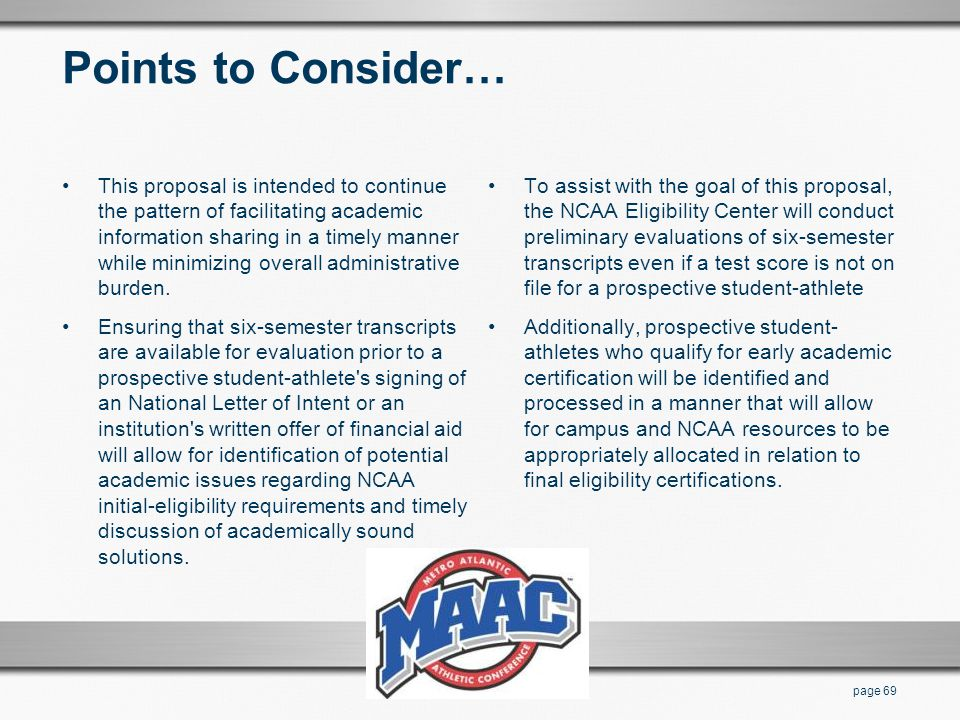 Points to Consider… This proposal is intended to continue the pattern of facilitating academic information sharing in a timely manner while minimizing