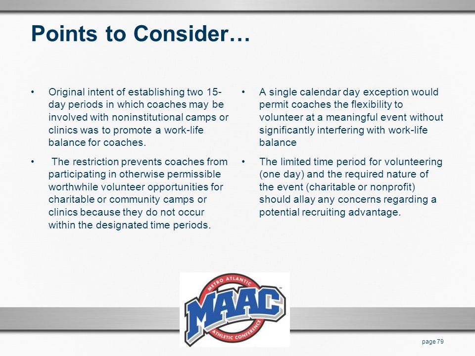 Points to Consider… Original intent of establishing two 15- day periods in which coaches may be involved with noninstitutional camps or clinics was to